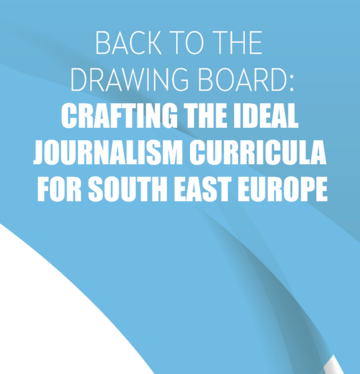 Back to The Drawing Board: Crafting the Ideal Journalism Curricula for South East Europe