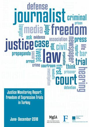 Justice Monitoring Report: Freedom of Expression Trials in Turkey (June - December 2018)