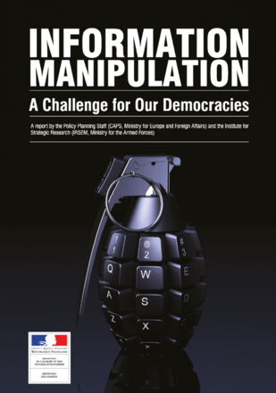 Information Manipulation: A Challenge for our Democracies