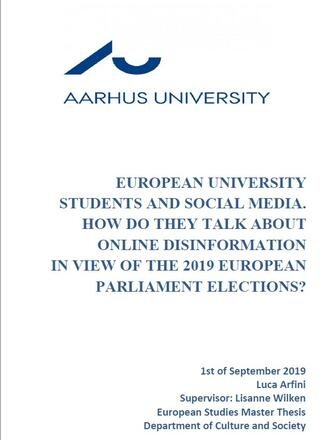 European University Students And Social Media. How Do They Talk About Online Disinformation In View Of The 2019 European Parliament Elections?