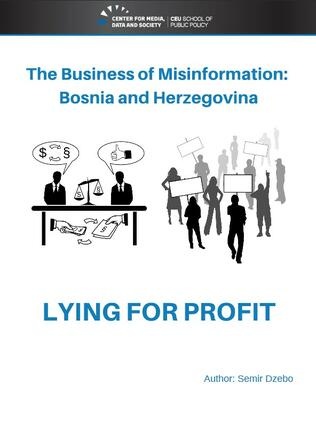 The Business of Misinformation: Bosnia and Herzegovina. LYING FOR PROFIT
